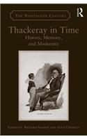 Thackeray in Time: History, Memory, and Modernity