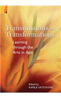 Transmissions and Transformations: Learning Through the Arts in Asia