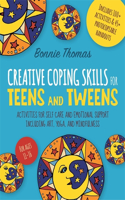 Creative Coping Skills for Teens and Tweens: Activities for Self Care and Emotional Support Including Art, Yoga and Mindfulness