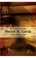 By the One and Only Hector A. Garcia a Poet Forever Yours