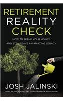 Retirement Reality Check: How to Spend All Your Money and Still Leave an Amazing Legacy