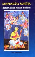 Sampradaya Sangita Indian Classical Musical Tradition