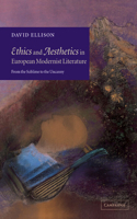 Ethics and Aesthetics in European Modernist Literature: From the Sublime to the Uncanny