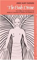 The Body Divine: The Symbol of the Body in the Works of Teilhard de Chardin and Ramanuja