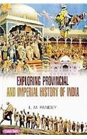 Exploring Provincial And Imperial History Of  India  (3 Vol Set.)