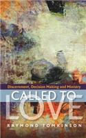 Called to Love: Discernment, Decision Making and Ministry