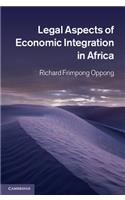 Legal Aspects of Economic Integration in Africa