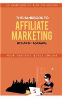 The Handbook to Affiliate Marketing: From Beginner to Pro in 7 Days