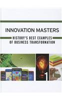 Innovation Masters: History's Best Examples of Business Transformation