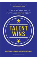 Talent Wins: The New Playbook for Putting People First
