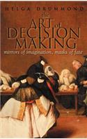 The Art of Decision Making: Mirrors of Imagination, Masks of Fate