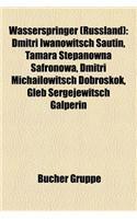Wasserspringer (Russland): Dmitri Iwanowitsch Sautin, Tamara Stepanowna Safronowa, Dmitri Michailowitsch Dobroskok, Gleb Sergejewitsch Galperin