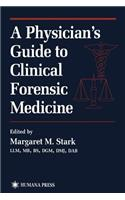 A Physician's Guide to Clinical Forensic Medicine