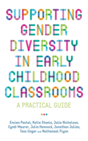 Supporting Gender Diversity in Early Childhood Classrooms: A Practical Guide