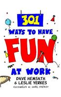 301 Ways to Have Fun at Work