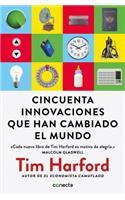Cincuenta Innovaciones Que Han Cambiado El Mundo / Fifty Inventions That Shaped the Modern Economy