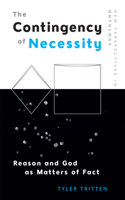 The Contingency of Necessity: Reason and God as Matters of Fact