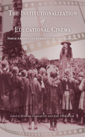 The Institutionalization of Educational Cinema: North America and Europe in the 1910s and 1920s