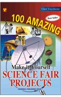100 Amazing  Make-It-Yourself Science Fair Projects (Bestseller)
