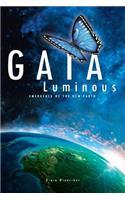 Gaia Luminous: Emergence of the New Earth