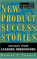 New Product Success Stories: Lessons from Leading Innovators