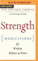Strength: Meditations for Wisdom, Balance & Power