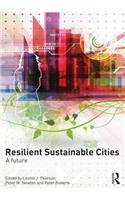 Resilient Sustainable Cities: A Future