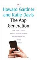 The App Generation: How Today's Youth Navigate Identity, Intimacy, and Imagination in a Digital World