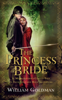The The Princess Bride Princess Bride: S. Morgenstern's Classic Tale of True Love and High Adventure