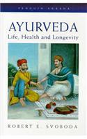 Ayurveda: Life, Health and Longevity