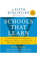 Schools That Learn (Updated and Revised): A Fifth Discipline Fieldbook for Educators, Parents, and Everyone Who Cares about Education