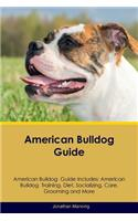 American Bulldog Guide American Bulldog Guide Includes: American Bulldog Training, Diet, Socializing, Care, Grooming, Breeding and More