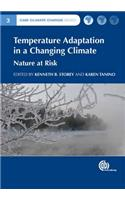 Temperature Adaptation in a Changing Climate: Nature at Risk
