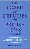 The the Board of Deputies of British Jews 1760-1985: A Brief Survey