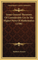 Some General Theorems of Considerable Use in the Higher Parts of Mathematics (1746)