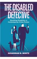 The Disabled Detective: Sleuthing Disability in Contemporary Crime Fiction