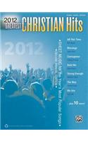 2012 Greatest Christian Hits: Sheet Music for the Year's Most Popular Songs (Piano/Vocal/Guitar)