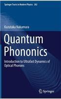 Quantum Phononics: Introduction to Ultrafast Dynamics of Optical Phonons