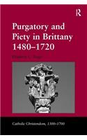 Purgatory and Piety in Brittany 1480-1720