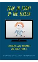 Fear in Front of the Screen: Children's Fears, Nightmares, and Thrills from TV
