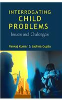 Interrogating Child Problem: Issues and Challenges