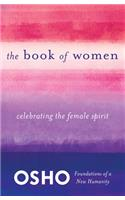 The Book of Women: Celebrating the Female Spirit