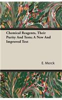 Chemical Reagents, Their Purity and Tests; A New and Improved Text