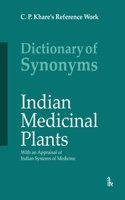 Dictionary of Synonyms: Indian Medicinal Plants With an Appraisal of Indian Systems of Medicine