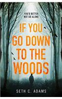 If You Go Down to the Woods
