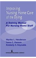 Improving Nursing Home Care of the Dying: A Training Manual for Nursing Home Staff