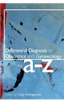 Differential Diagnosis in Obstetrics and Gynaecology: An A-Z