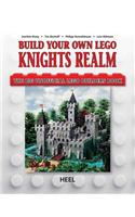 Build Your Own Lego Knight's Realm: The Big Unofficial Lego Builder's Book