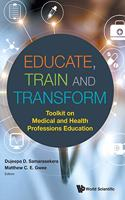 Educate, Train & Transform: Toolkit on Medical and Health Professions Education