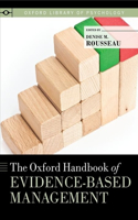 The The Oxford Handbook of Evidence-Based Management Oxford Handbook of Evidence-Based Management